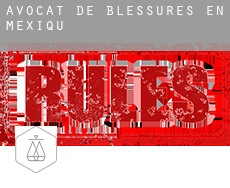 Avocat de blessures en  Mexique