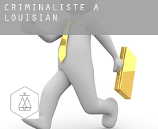 Criminaliste à  Louisiane